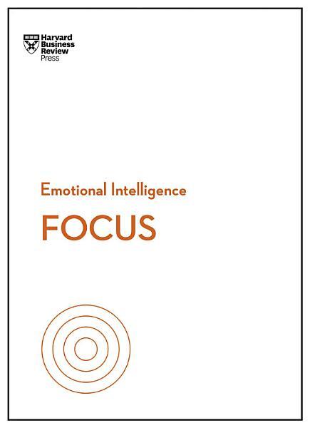 Download Focus  HBR Emotional Intelligence Series  Book