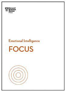 Focus  HBR Emotional Intelligence Series  Book