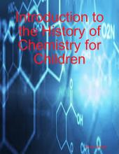 Introduction to the History of Chemistry for Children