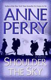 Shoulder the Sky: A Novel