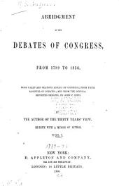 Abridgment of the Debates of Congress, from 1789 to 1856: From Gales and Seatons' Annals of Congress; from Their Register of Debates; and from the Official Reported Debates, by John C. Rives, Volume 1