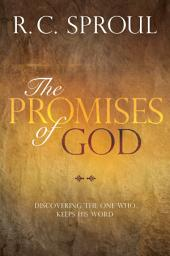 The Promises of God: Discovering the One Who Keeps His Word