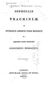 Trakhiniai ; Philoktetes ; Oidipous epi Kolono