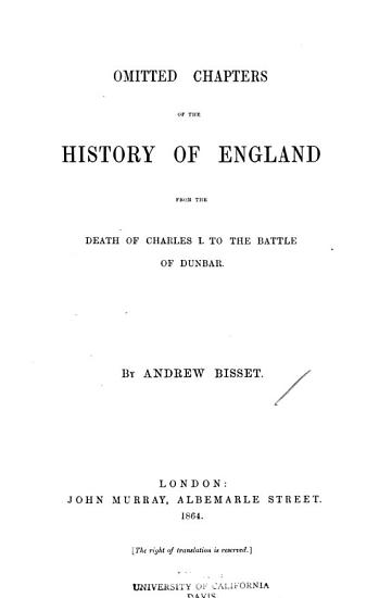 Omitted Chapters of the History of England from the Death of Charles I to the Battle of Dunbar PDF