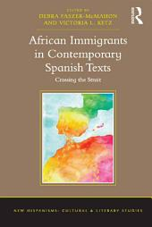 African Immigrants in Contemporary Spanish Texts: Crossing the Strait