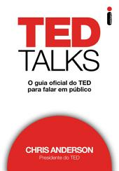 TED Talks: O guia oficial do TED para falar em público