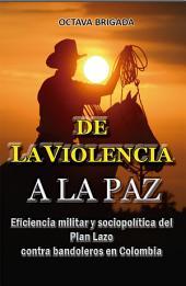 De la violencia a la paz: Eficiencia militar y sociopolítica del Plan Lazo contra bandoleros en Colombia