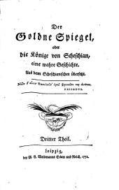 Der goldne Spiegel, oder, Die Könige von Scheschian: eine wahre Geschichte ; aus dem Scheschianischen übersetzt, Bände 3-4