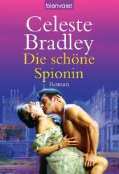 Die schöne Spionin: Roman