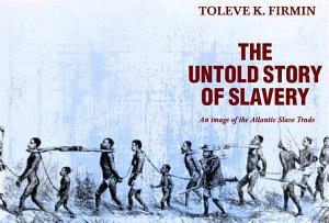 The Untold Story Of Slavery PDF