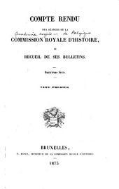 Compte-rendu des séances de la Commission royale d'histoire, ou, Recueil de ses bulletins