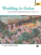 Wedding for Guitar: In TAB: Solos and Duets with Optional Parts for C Instruments