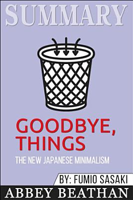 Summary of Goodbye  Things  The New Japanese Minimalism by