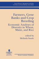 Farmers Gene Banks and Crop Breeding  Economic Analyses of Diversity in Wheat Maize and Rice PDF