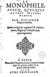 Le Monophile, avecq' quelques autres oeuvres d'amour. Par Estienne Pasquier Parisien Reueu, corrigé et augmenté...(Sonnets de Tamisier et D. Rouillard)