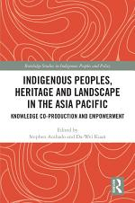 Indigenous Peoples, Heritage and Landscape in the Asia Pacific