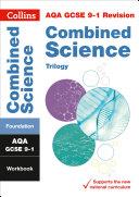 AQA GCSE 9-1 Combined Science Trilogy Foundation Workbook (Collins GCSE 9-1 Revision)