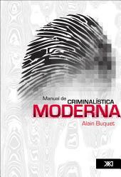 Manual de ciminalística moderna: La ciencia y la investigación de la prueba