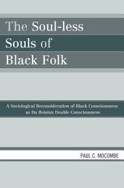 The Soul Less Souls Of Black Folk