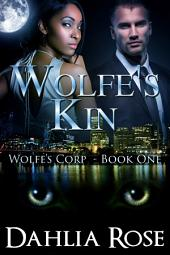 Wolfe's Kin: Wolfe Corp Series