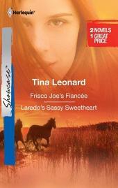 Frisco Joe's Fiancee & Laredo's Sassy Sweetheart