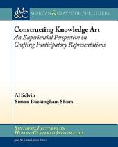 Constructing Knowledge Art: An Experiential Perspective on Crafting Participatory Representations