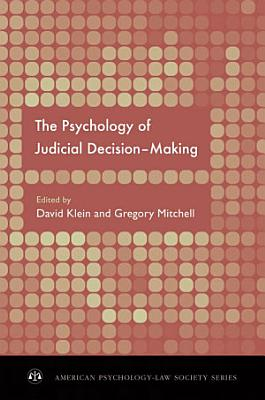 The Psychology of Judicial Decision Making