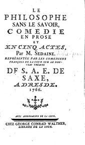 Le philosophe sans le savoir, comedie en prose et en 5 actes: Volumes 16-17
