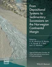 From Depositional Systems to Sedimentary Successions on the Norwegian Continental Margin (Special Publication 46 of the IAS)