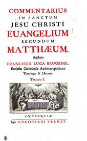 COMMENTARIUS IN SANCTUM JESU CHRISTI EUANGELIUM SECUNDUM MATTHAEUM.