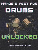 Hands and Feet for Drums Unlocked