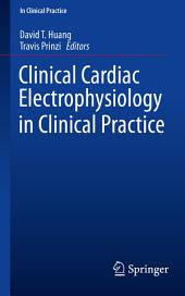 Clinical Cardiac Electrophysiology in Clinical Practice