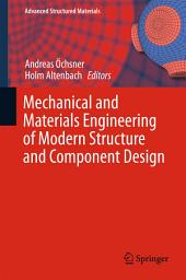 Mechanical and Materials Engineering of Modern Structure and Component Design