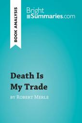 Death is My Trade by Robert Merle (Book Analysis): Detailed Summary, Analysis and Reading Guide