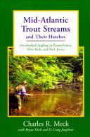 Mid-Atlantic Trout Streams and Their Hatches