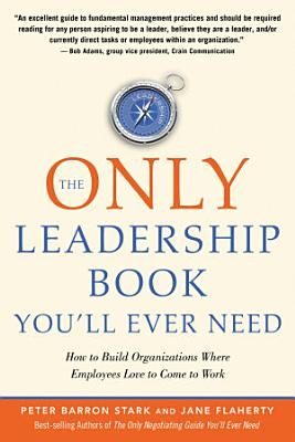 The Only Leadership Book You ll Ever Need