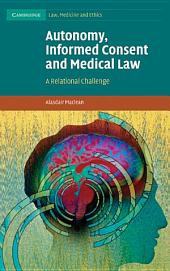 Autonomy, Informed Consent and Medical Law: A Relational Challenge