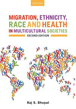 Migration  Ethnicity  Race  and Health in Multicultural Societies PDF