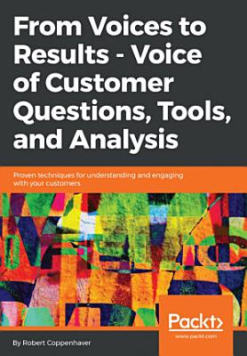From Voices to Results   Voice of Customer Questions  Tools and Analysis PDF