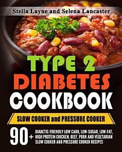 Type 2 Diabetic Cookbook  Slow Cooker and Pressure Cooker      Book