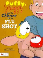 Puffy Squiggy And The Chance Of A Flu Shot Book PDF