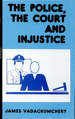 The Police  the Court  and Injustice PDF