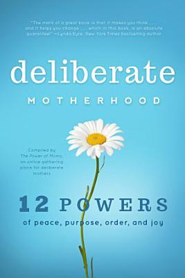 Deliberate Motherhood PDF
