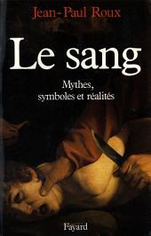 Le Sang: Mythes, symboles et réalités