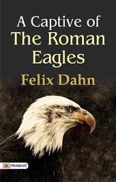 A Captive of the Roman Eagles