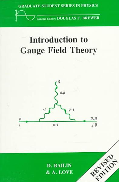 Introduction to Gauge Field Theory Revised Edition