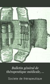 Bulletin général de thérapeutique médicale, chirurgicale, obstétricale et pharmaceutique: Volume77