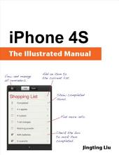 iPhone 4S: The Illustrated Manual
