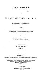 The Works of Jonathan Edwards, D.D.: Late President of Union College. With a Memoir ...