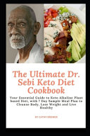 The Ultimate Dr  Sebi Keto Diet Cookbook Book